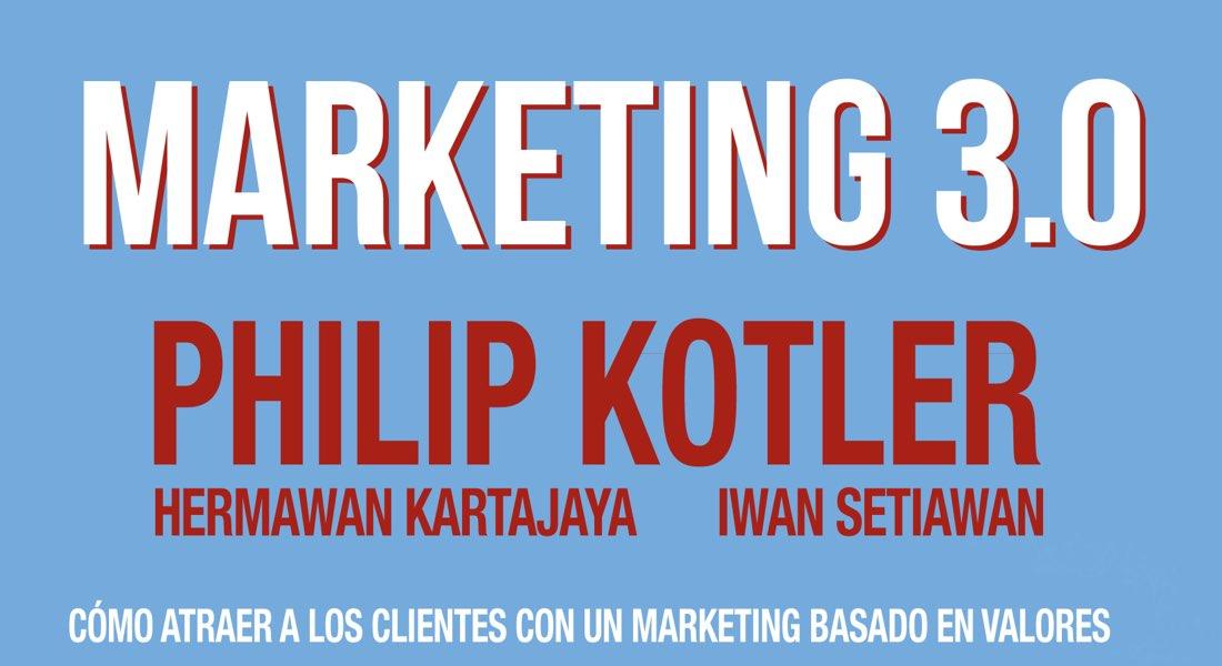 Los 10 mandamientos del Marketing 3.0 según Kotler